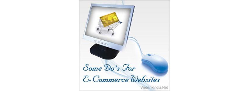 Some Do's For E-Commerce Websites