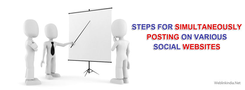 Steps For Simultaneously Posting On Various Social Websites