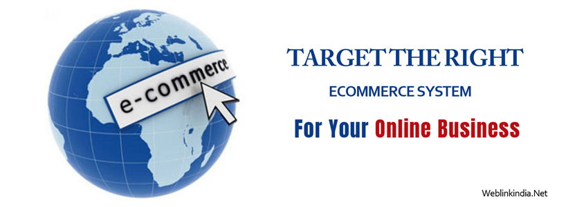 Target The Right Ecommerce System For Your Online Business