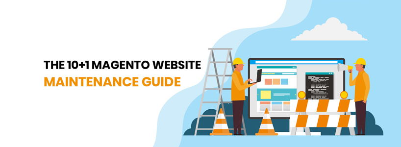 The 10+1 Magento Website Maintenance Guide