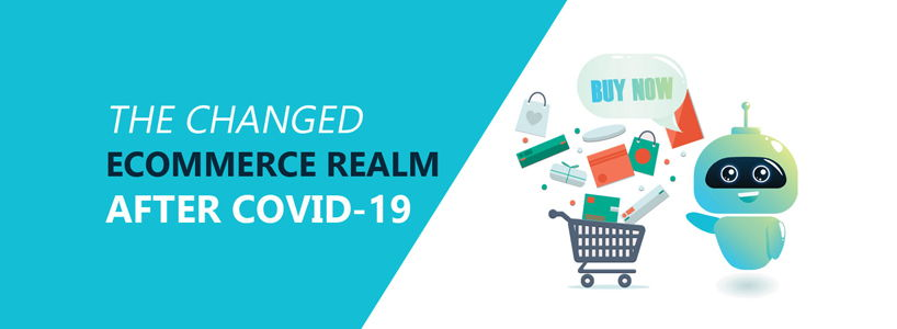 The Changed Ecommerce Realm after Covid-19