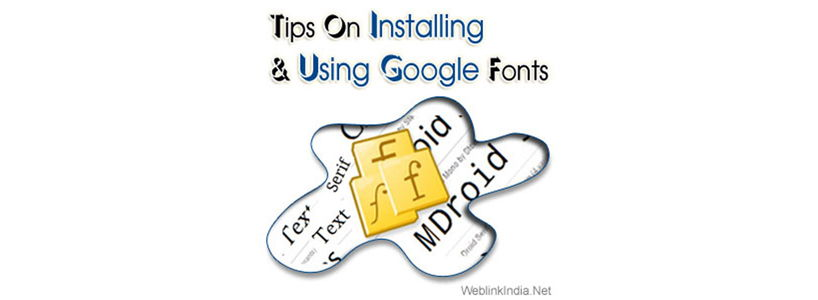 Tips On Installing & Using Google Fonts