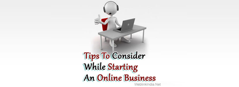 Tips To Consider While Starting An Online Business