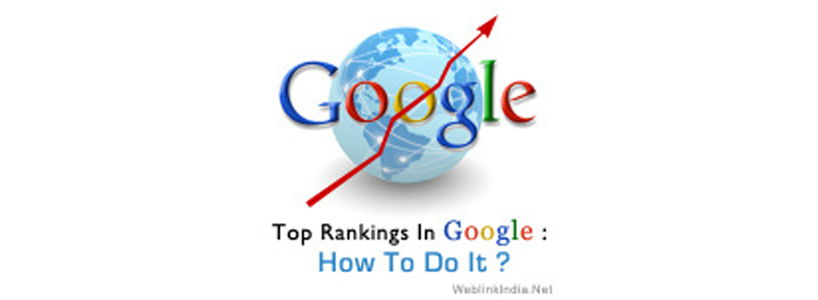 Top Rankings In Google: How To Do It