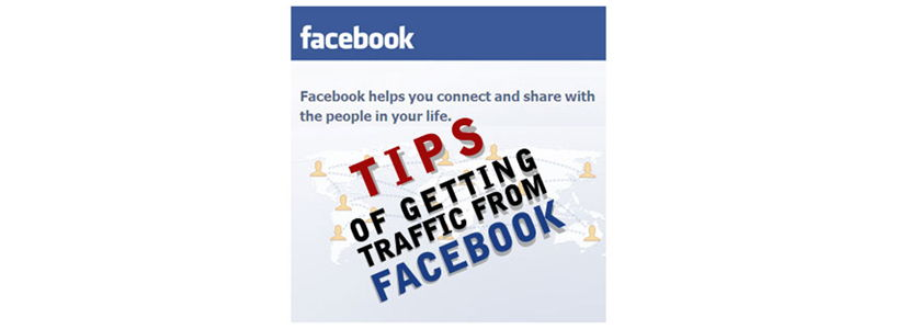 Tips Of Getting Traffic From Facebook