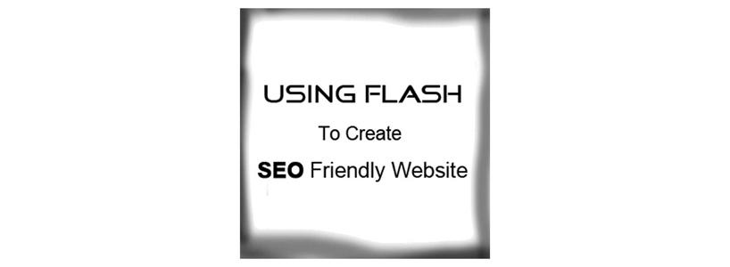 Using Flash to create SEO Friendly Website