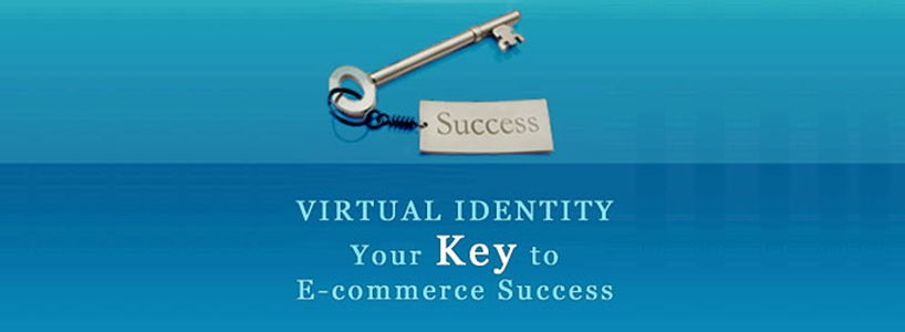 Virtual Identity: Your Key to E-commerce Success