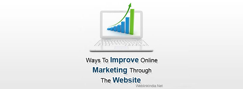 Ways To Improve Online Marketing Through The Website