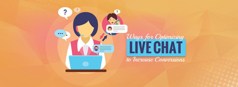 Ways for Optimizing Live Chat to Increase Conversions