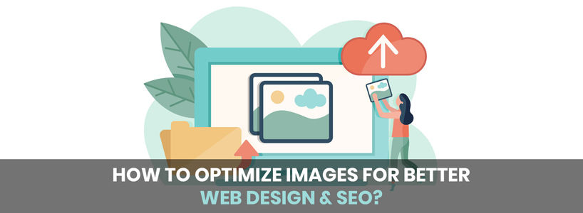 Images For Better Web Design & SEO: How To Optimize