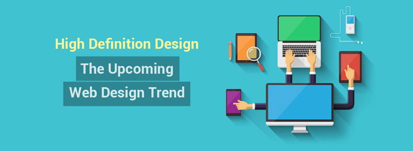 High Definition Design: The Upcoming Web Design Trend