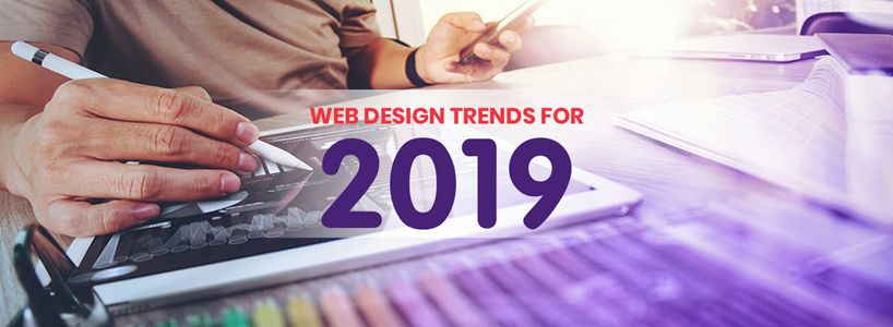 6 Web Design Trends You Should Follow In 2019