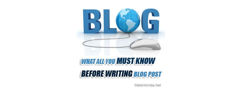 What All You Must Know Before Writing Blog Post