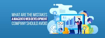 What are the mistakes a magento web development company should avoid? [thumb]