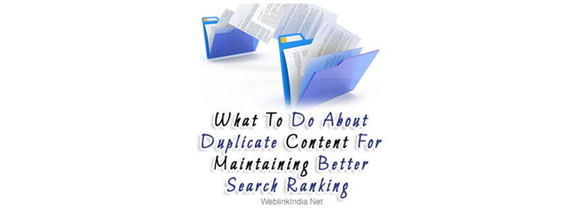 What To Do About Duplicate Content For Maintaining Better Search Ranking