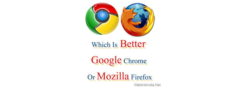 Which Is Better: Google Chrome Or Mozilla Firefox