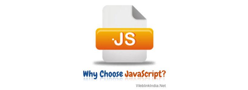 Why Choose JavaScript?