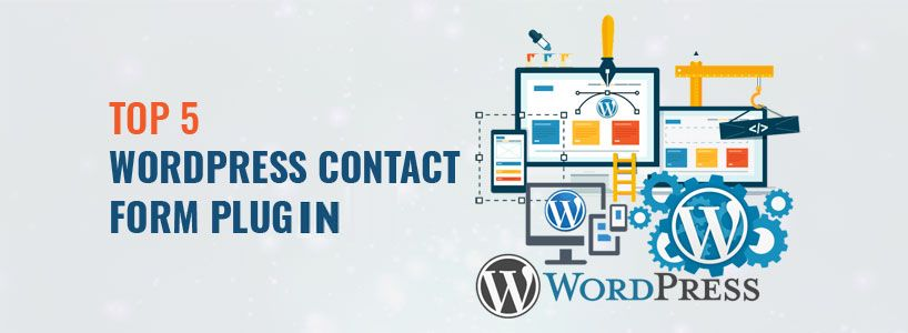Why you must add top 5 WordPress Contact Form Plugin?