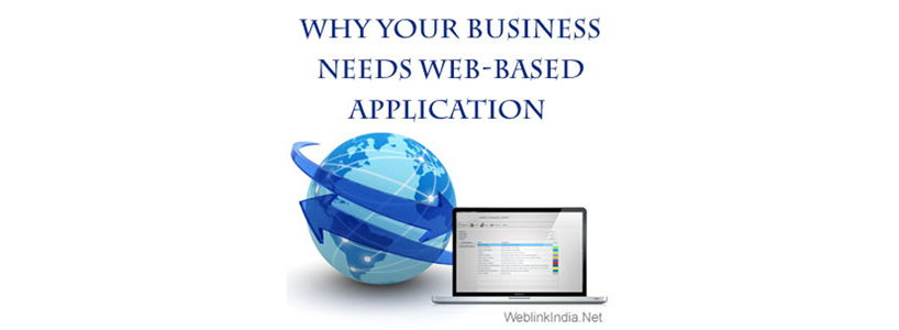 Why Your Business Needs Web-Based Application