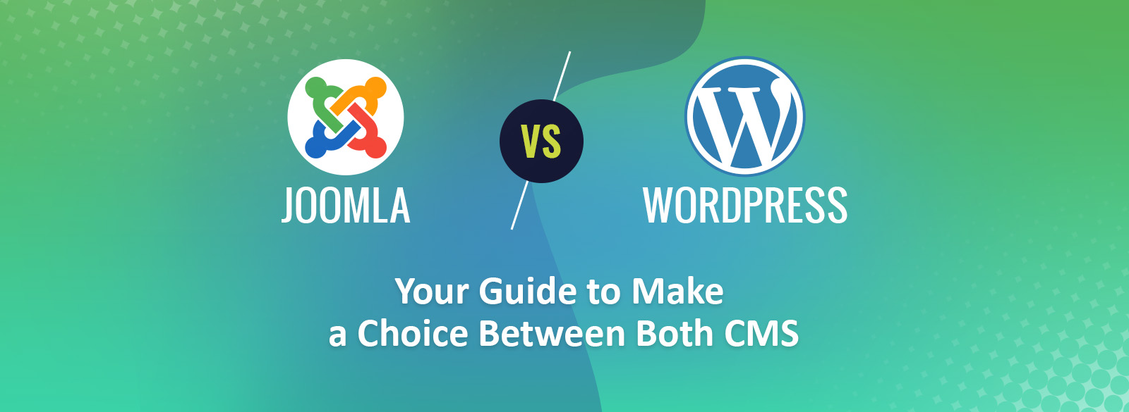 Your Guide to Make a Choice Between Joomla and WordPress